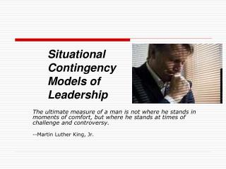 Situational Contingency Models of Leadership