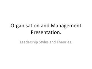 Organisation and Management Presentation.