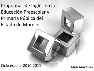 Programas de Inglés en la Educación Preescolar y Primaria Pública del  Estado de Morelos