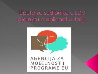 Upute za sudionike u LDV projektu mobilnosti u Italiju