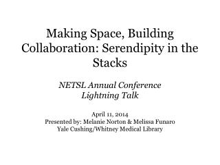 Making Space, Building Collaboration: Serendipity in the Stacks