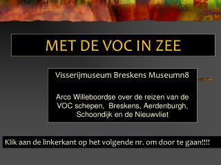 MET DE VOC IN ZEE