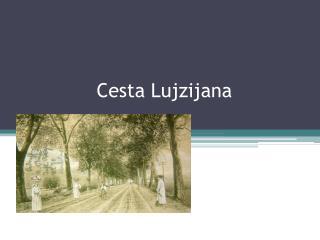 Cesta Lujzijana