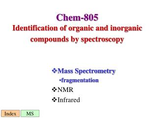 Chem-805 Identification of organic and inorganic compounds by spectroscopy