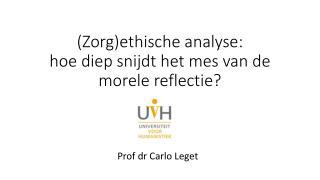 (Zorg)ethische analyse:  hoe diep snijdt het mes van de morele reflectie?