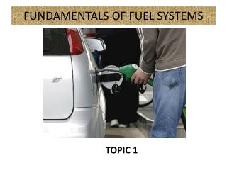 FUNDAMENTALS OF FUEL SYSTEMS