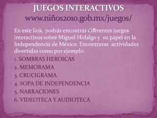 JUEGOS INTERACTIVOS www.niños2010.gob.mx/juegos/