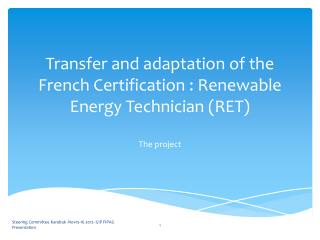 Transfer and adaptation of the French Certification :  Renewable Energy Technician  (RET)