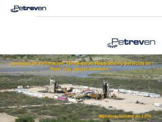 """Jornadas de Perforacion, Terminacion, Reparación y Servicios de Pozo """"Ing.  Hector  Giordano"""""""