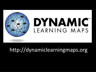 http:// dynamiclearningmaps.org