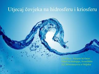 Utjecaj  čovjeka na hidrosferu i kriosferu