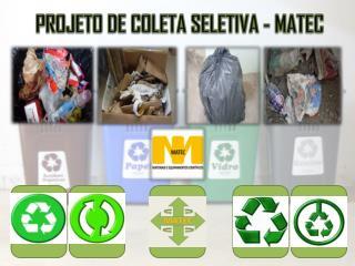 PROJETO DE COLETA SELETIVA - MATEC