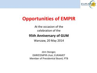 Opportunities of EMPIR At  the occasion of the celebration of the   95th Anniversary of GUM