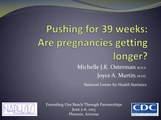 Pushing for 39 weeks:  Are pregnancies getting longer?
