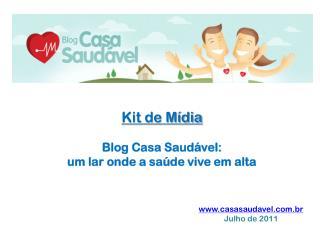 Kit de Mídia Blog Casa Saudável:  um lar onde a saúde vive em alta