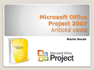 Microsoft Office Project 2007 kritická cesta