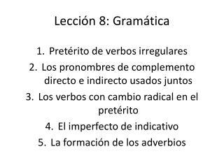 Lección  8:  Gramática