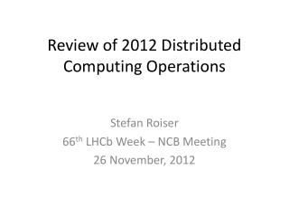 Review of 2012 Distributed Computing Operations