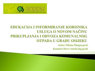 Autor:Tihana Škugor,prof. Koautor:Stevo Anetić,ing.građ.