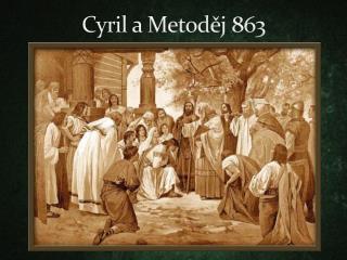 Cyril a Metoděj 863