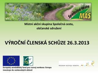 Místní akční skupina Společná cesta,  občanské sdružení VÝROČNÍ ČLENSKÁ SCHŮZE  26.3.2013