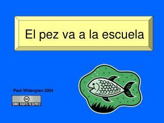 El pez va a la escuela
