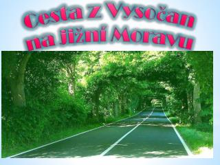 Cesta  z Vysočan  na  jižní Moravu