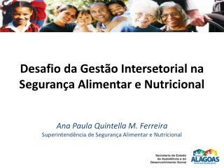 Desafio da  Gestão  Intersetorial na Segurança  Alimentar  e Nutricional