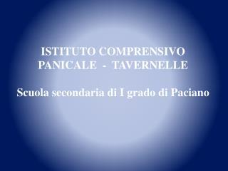 ISTITUTO COMPRENSIVO PANICALE  -  TAVERNELLE  Scuola secondaria di I grado di  P aciano