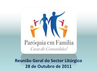 Reunião Geral do Sector Litúrgico 28 de Outubro de 2011