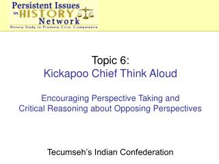 Topic  6: Kickapoo Chief Think Aloud Encouraging Perspective  Taking and