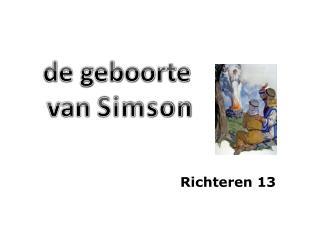 de geboorte  van  Simson