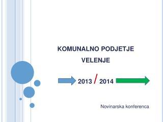 KOMUNALNO PODJETJE VELENJE 2013  /  2014