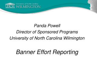 Panda Powell Director of Sponsored Programs University of North Carolina Wilmington