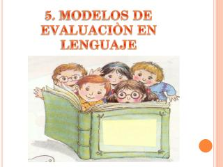 5. MODELOS DE EVALUACI�N EN LENGUAJE