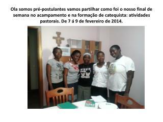 Acampamento  na Missão Católica do  EBO no  dia 07/02/2014(jovens da JOFRAM de Gangula)