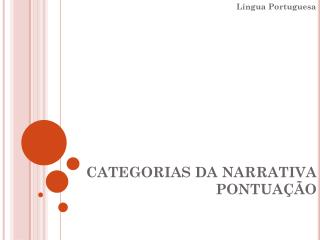 CATEGORIAS DA NARRATIVA PONTUA  O