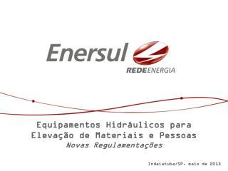 Equipamentos Hidráulicos para  Elevação de Materiais e Pessoas Novas Regulamentações