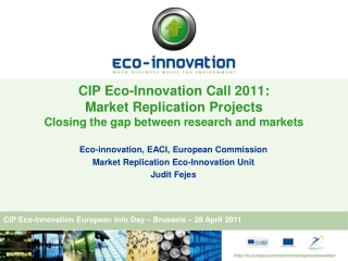 CIP Eco-Innovation Call 2011:  Market Replication Projects Closing the gap between research and markets