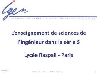 L'enseignement de sciences de l'ingénieur dans la série S Lycée Raspail - Paris