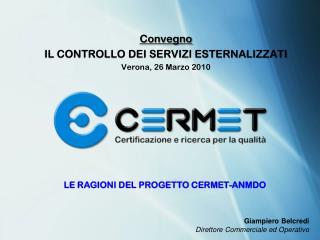 Convegno IL CONTROLLO DEI SERVIZI ESTERNALIZZATI Verona, 26 Marzo  2010