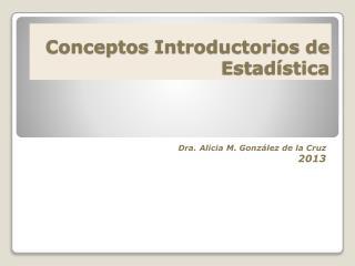 Conceptos Introductorios  de  Estadística
