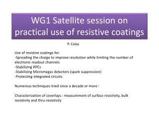 WG1 Satellite session on  practical  use of  resistive coatings