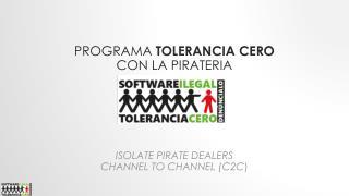 Programa Tolerancia  Cero  Con la  pirateria