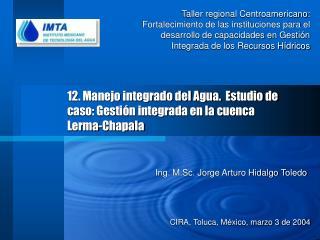12. Manejo integrado del Agua.  Estudio de caso: Gesti n integrada en la cuenca Lerma-Chapala