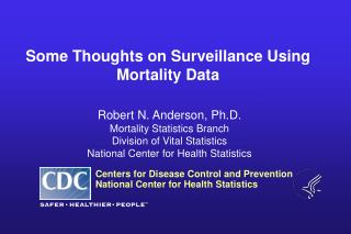 Some Thoughts on  Surveillance Using Mortality Data