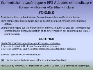 Commission académique «EPS Adaptée et handicap» Former – Informer –Certifier - Inclure