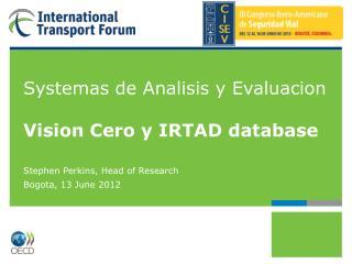 Systemas de Analisis y Evaluacion Vision Cero y IRTAD database