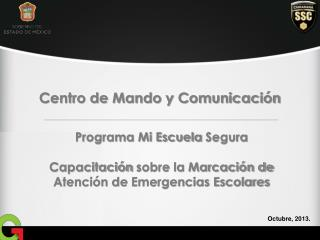 Programa Mi Escuela  Segura Capacitaci�n  sobre la Marcaci�n de Atenci�n de  Emergencias Escolares