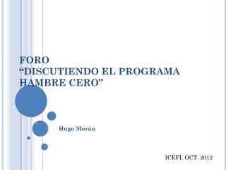 "FORO  ""DISCUTIENDO  EL  PROGRAMA  HAMBRE CERO """